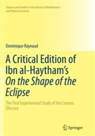 Dominique Raynaud - A Critical Edition of Ibn al-Haytham's On the Shape of the Eclipse