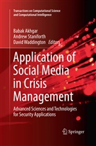 Babak Akhgar, Andre Staniforth, Andrew Staniforth, David Waddington - Application of Social Media in Crisis Management