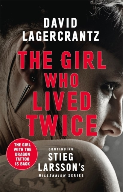 David Lagercrantz - The Girl Who Lived Twice - Dragon Tattoo