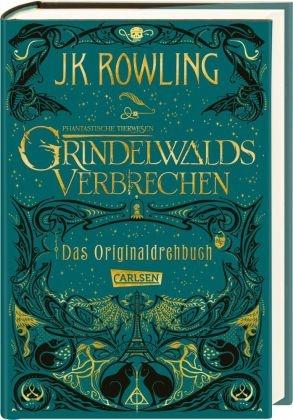 J. K. Rowling - Phantastische Tierwesen: Grindelwalds Verbrechen, Das Originaldrehbuch