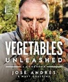 Jos Andres, Jose Andres, Matt Goulding - Vegetables Unleashed