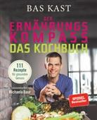 Michaela Baur, Ba Kast, Bas Kast - Der Ernährungskompass - Das Kochbuch