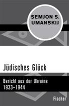 Semjon S. Umanskij, Wolfgang Benz, Ingrid Damerow - Jüdisches Glück