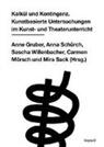 Seraina u a Dür, Ann Gruber, Anne Gruber, Milen Meier, Carmen Moersch, Mira Sack... - Kalkül und Kontingenz