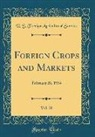 U. S. Foreign Agricultural Service - Foreign Crops and Markets, Vol. 28
