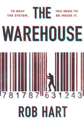 Rob Hart - The Warehouse