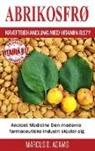 Marcus D Adams, Marcus D. Adams - Abrikosfrø - Kræftbehandling med vitamin B17?