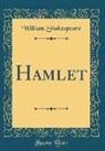 William Shakespeare - Hamlet (Classic Reprint)