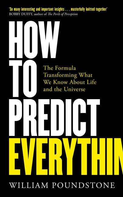 William Poundstone - How to Predict Everything