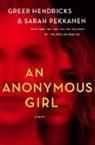 Gree Hendricks, Greer Hendricks, Sarah Pekkanen - An Anonymous Girl