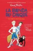 Enid Blyton - Il circo misterioso. La banda dei cinque