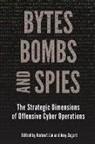 Herbert Lin, Amy Zegart - Bytes, Bombs, and Spies