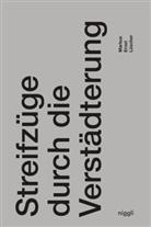 Markus Ernst Lüscher - Streifzüge durch die Verstädterung