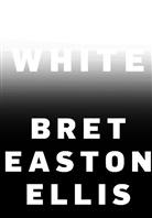 Bret Easton Ellis - White