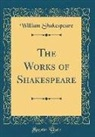 William Shakespeare - The Works of Shakespeare (Classic Reprint)