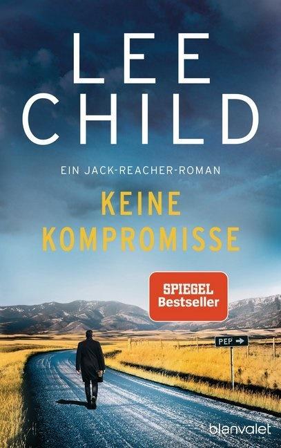 Lee Child - Keine Kompromisse - Ein Jack-Reacher-Roman