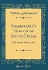William Shakespeare - Shakespeare's Tragedy of Julius Caesar