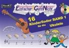 Marti Leuchtner, Martin Leuchtner, Anto Oberlin, Anton Oberlin, Bruno Waizmann - Einfacher!-Geht-Nicht: 16 Kinderlieder für die Ukulele, m. 1 Audio-CD. Bd.1