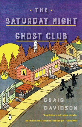 Craig Davidson - The Saturday Night Ghost Club - A Novel