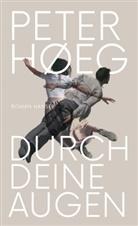 Peter Hoeg, Peter Høeg - Durch deine Augen