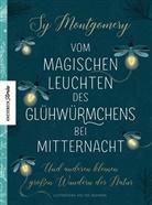 Sy Montgomery - Vom magischen Leuchten des Glühwürmchens bei Mitternacht