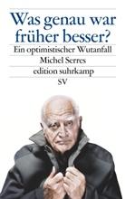 Michel Serres - Was genau war früher besser?