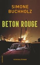 Simone Buchholz - Beton Rouge