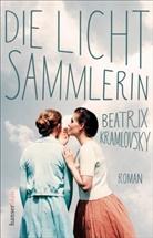 Beatrix Kramlovsky - Die Lichtsammlerin