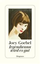 Joey Goebel - Irgendwann wird es gut