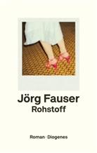 Jörg Fauser - Rohstoff