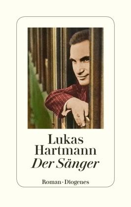Lukas Hartmann - Der Sänger - Roman