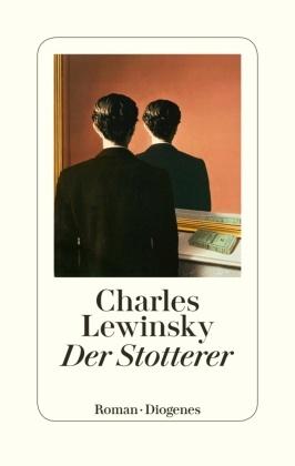 Charles Lewinsky - Der Stotterer - Roman