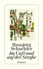 Hansjörg Schneider - Im Café und auf der Straße