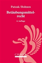 Wolfgang Bohnen, Jör Patzak, Jörn Patzak - Betäubungsmittelrecht