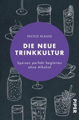 Nicole Klauß - Die neue Trinkkultur - Speisen perfekt begleiten ohne Alkohol