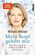 Miriam Meckel - Mein Kopf gehört mir