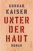 Gunnar Kaiser - Unter der Haut