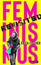 Erica Fischer - Feminismus Revisited