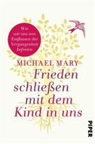Michael Mary - Frieden schließen mit dem Kind in uns