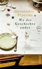 Alessandro Piperno - Wo die Geschichte endet