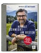 Hans Jör Bachmeier, Hans Jörg Bachmeier, Rudolf Bögel, Benedik Roth - Einfach. Gut. Bachmeier. Heimat schmeckt am besten.
