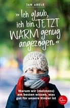 """Jan Abele - """"Ich glaub, ich bin jetzt warm genug angezogen"""""""