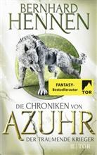 Bernhard Hennen - Die Chroniken von Azuhr - Der träumende Krieger