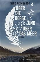 Dirk Reinhardt - Über die Berge und über das Meer