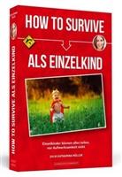 Julia Müller, Julia Katharina Müller - How To Survive als Einzelkind