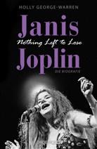 Holly George-Warren - Janis Joplin. Nothing Left to Lose