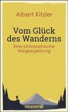Albert Kitzler - Vom Glück des Wanderns