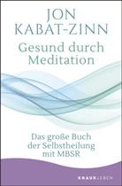 Jon Kabat-Zinn - Gesund durch Meditation
