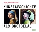 Marie S. Hingst, Marie Sophie Hingst, Mari Sophie Hingst - Kunstgeschichte als Brotbelag