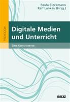 Paul Bleckmann, Paula Bleckmann, Lankau, Ralf Lankau - Digitale Medien und Unterricht